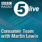 Podcast 5 live Consumer Team with Martin Lewis