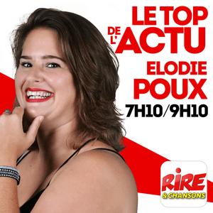 Podcast Elodie Poux - Le top de l'actu de Rire & Chansons