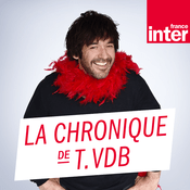 Podcast France Inter - La chronique de Thomas VDB