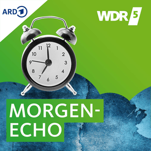Podcast WDR 5 Morgenecho