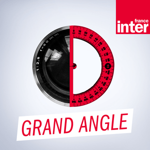 Podcast France Inter - Grand angle