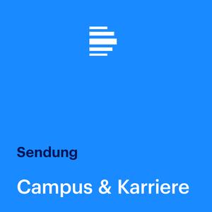 Podcast Campus & Karriere (komplette Sendung) - Deutschlandfunk