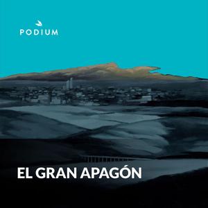 Podcast El Gran Apagón