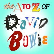 Podcast The A to Z of David Bowie