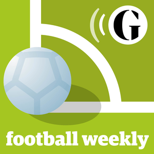 Podcast The Guardian - Football Weekly