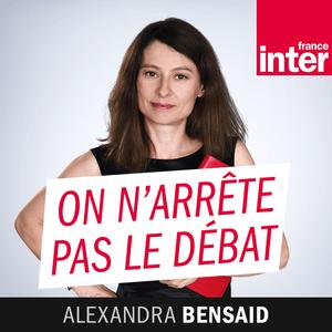 Podcast France Inter - On n'arrête pas le débat