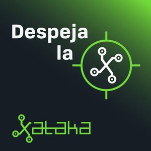 Podcast Despeja la X (by Xataka)