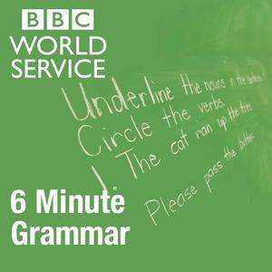 Podcast 6 Minute Grammar - BBC Radio