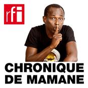 Podcast RFI - Chronique de Mamane