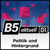 Podcast Politik und Hintergrund - B5 aktuell