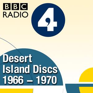 Podcast Desert Island Discs: Archive 1966-1970