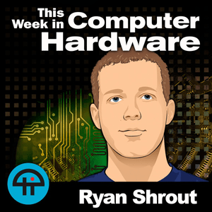Podcast This Week in Computer Hardware