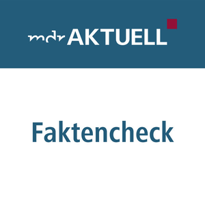 Podcast MDR AKTUELL - Faktencheck