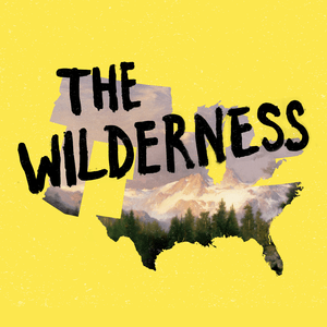 Podcast The Wilderness