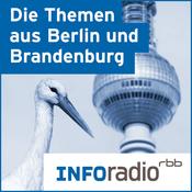 Podcast Die Themen aus Berlin und Brandenburg | Inforadio - Besser informiert.