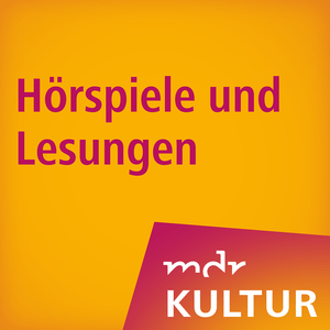 Podcast MDR KULTUR - Hörspiele und Lesungen