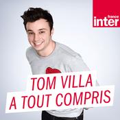 Podcast France Inter - Tom Villa a tout compris