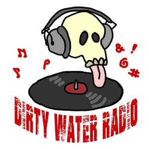 Dirty Water Radio