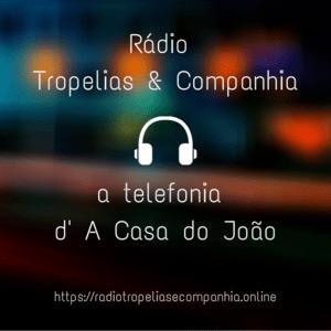 Radio Rádio Tropelias & Companhia