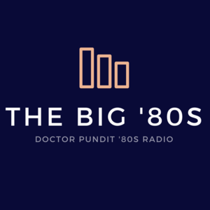 Radio Doctor Pundit Radio - The Big '80s