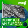 WDR 5 Denk' ich an Europa