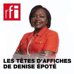 Podcast RFI - Les têtes d'affiches de Denise Epoté