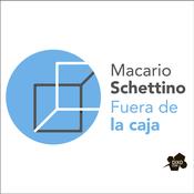 Podcast Fuera de la Caja con Macario Schettino