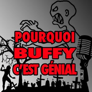Podcast POURQUOI BUFFY C EST GENIAL