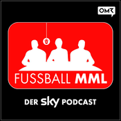 Podcast FUSSBALL MML - Der Sky Podcast