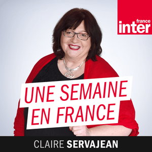 Podcast France Inter - Une semaine en France