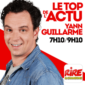 Podcast Yann Guillarme - Le top de l'actu de Rire & Chansons
