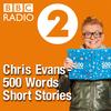 Chris Evans 500 Words Short Stories