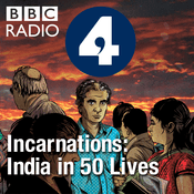 Podcast Incarnations: India in 50 Lives