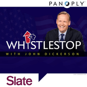 Podcast Slate's Whistlestop