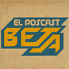 El Poscast Beta
