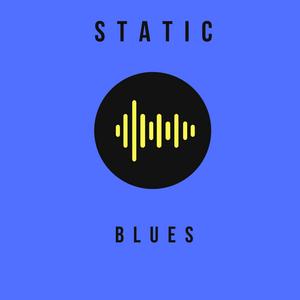 Radio STATIC: BLUES
