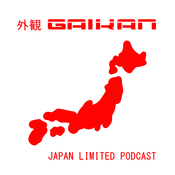 Podcast GAIKAN Limited Japan Podcast