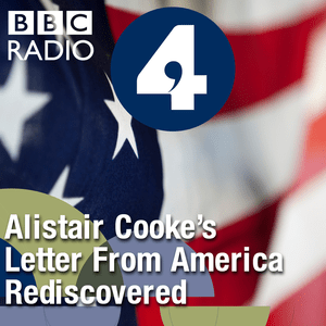 Podcast Letter from America by Alistair Cooke: Alistair Cooke's Letter from America Rediscovered