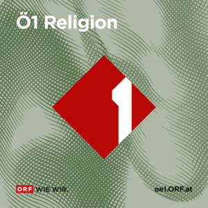 Podcast Ö1 Religion aktuell