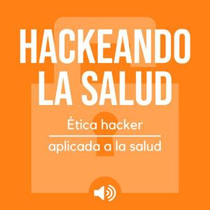 Podcast Hackeando la Salud