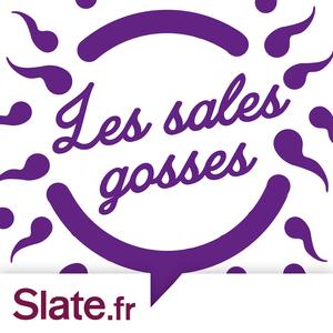 Podcast Les sales gosses