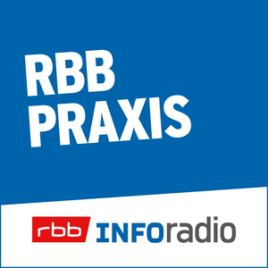 Podcast rbb Praxis   Inforadio - Besser informiert.