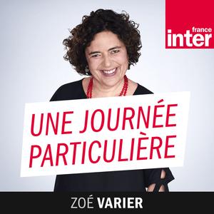 Podcast Une journée particulière - France Inter