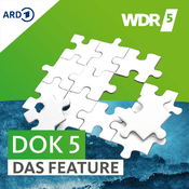 Podcast WDR 5 Dok 5 - Das Feature