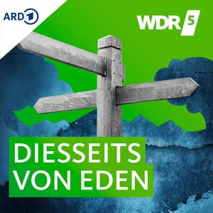 Podcast WDR 5 Diesseits von Eden
