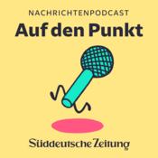 Podcast Auf den Punkt - der SZ-Nachrichtenpodcast
