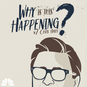 Podcast Why Is This Happening? with Chris Hayes