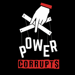 Podcast Power Corrupts