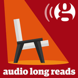 Podcast The Guardian's Audio Long Reads