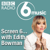 Screen 6 with Edith Bowman